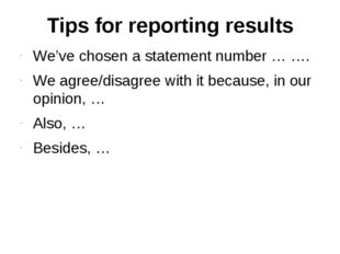 Tips for reporting results We've chosen a statement number … …. We agree/disa