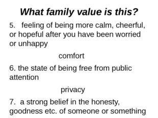 What family value is this? 5.  feeling of being more calm, cheerful, or hope