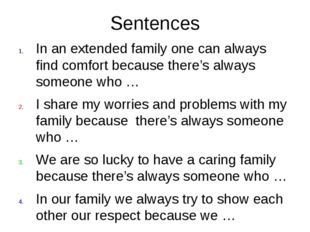 Sentences In an extended family one can always find comfort because there's a