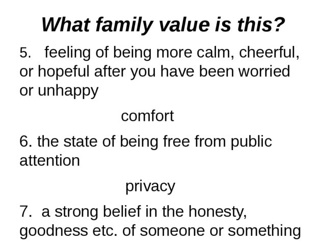 What family value is this? 5.  feeling of being more calm, cheerful, or hope...