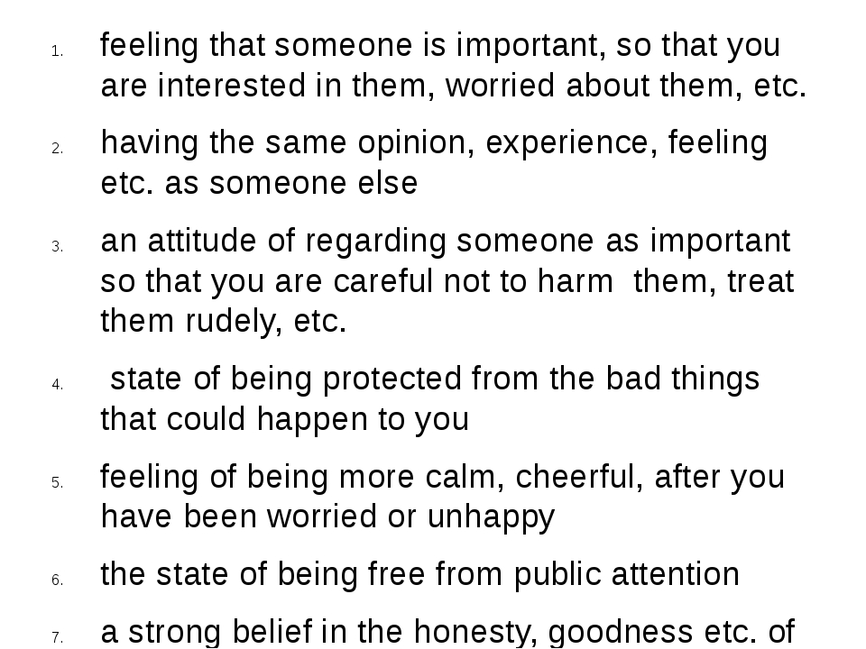feelingthat someone is important, so that you are interested in them, worrie...