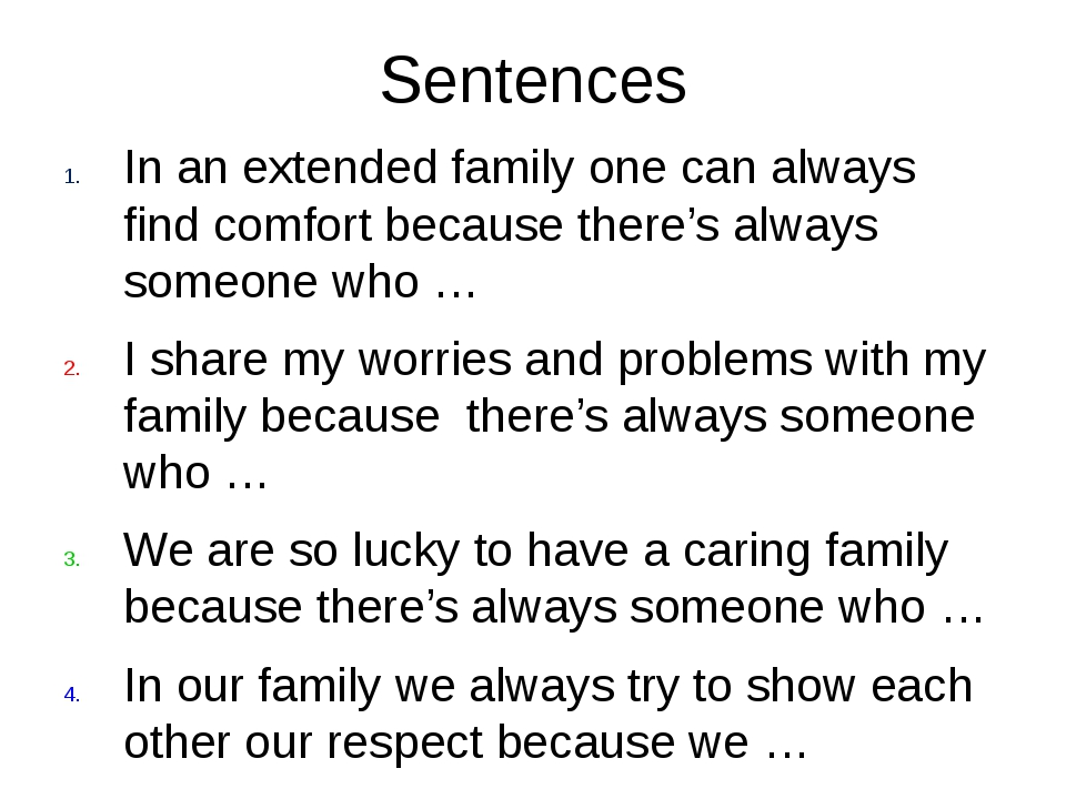 Sentences In an extended family one can always find comfort because there's a...