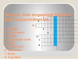 Schreibt bitte eingesetzte Wörter in das Kreuzworträtsel ein. Lösung: 1. Насе