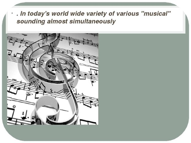 """. In today's world wide variety of various """"musical"""" sounding almost simulta..."""
