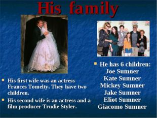 His family His first wife was an actress Frances Tomelty. They have two child