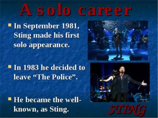 A solo career In September 1981, Sting made his first solo appearance. In 198