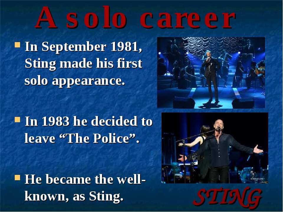 A solo career In September 1981, Sting made his first solo appearance. In 198...