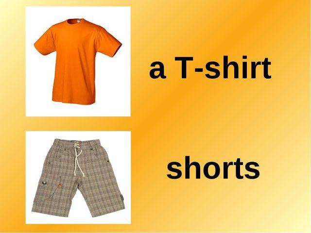 a T-shirt shorts