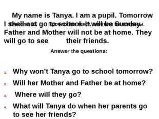 Exercise 15. Прочитайте текст, ответьте на вопросы. My name is Tanya. I am a