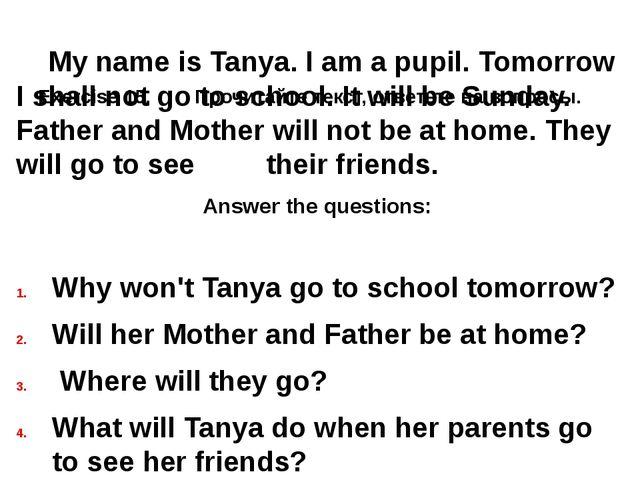Exercise 15. Прочитайте текст, ответьте на вопросы. My name is Tanya. I am a...