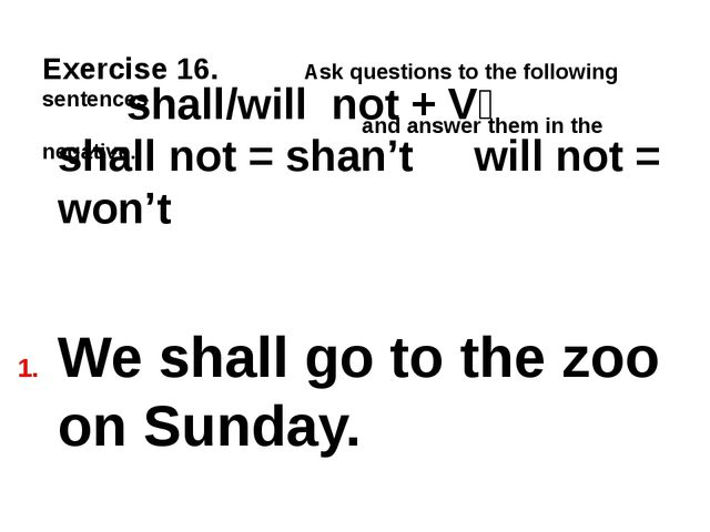Exercise 16. Ask questions to the following sentences and answer them in the...