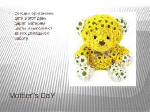 """Mother""""s DaY Сегодня британские дети в этот день дарят матерям цветы и выполн"""