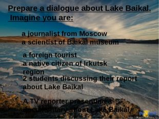 a journalist from Moscow a scientist of Baikal museum a foreign tourist a nat