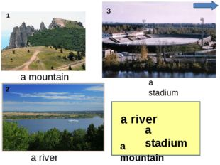 a mountain a river a stadium a stadium a river a mountain 1 2 3
