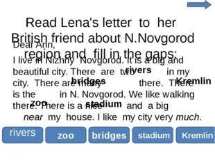 Read Lena's letter to her British friend about N.Novgorod region and fill in