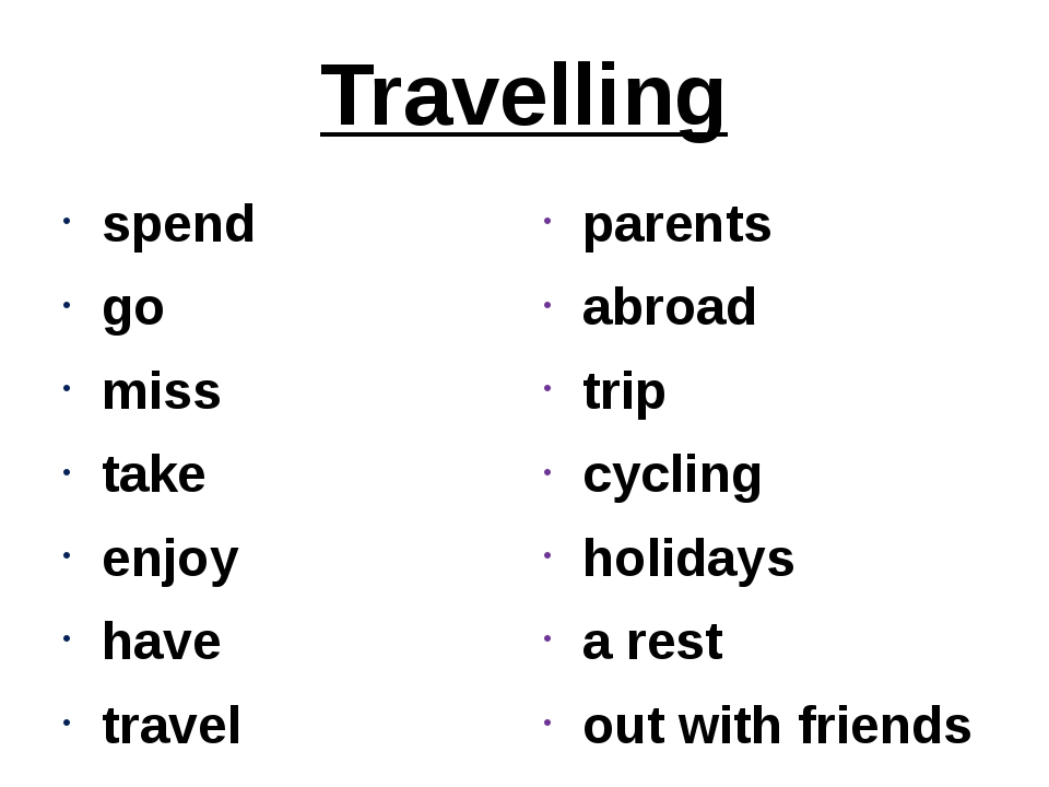 Travelling spend go miss take enjoy have travel parents abroad trip cycling h...