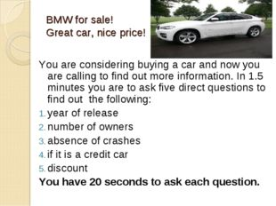 BMW for sale! Great car, nice price! You are considering buying a car and now