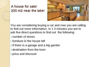 A house for sale! 200 m2 near the lake! You are considering buying a car and
