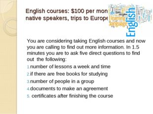 English courses: $100 per month, native speakers, trips to Europe! You are co