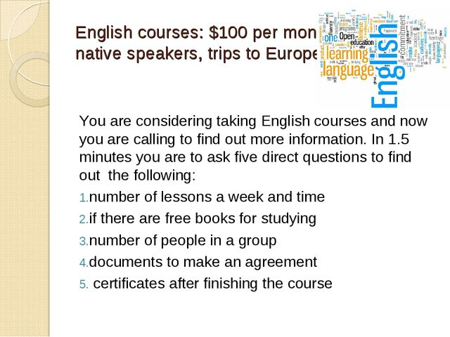 English courses: $100 per month, native speakers, trips to Europe! You are co...