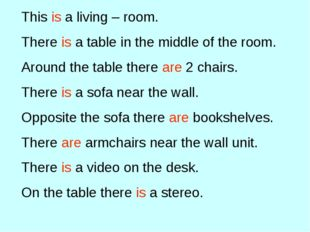 This is a living – room. There is a table in the middle of the room. Around t