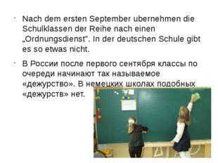 """Nach dem ersten September ubernehmen die Schulklassen der Reihe nach einen """"O"""