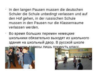 In den langen Pausen mussen die deutschen Schuler die Schule unbedingt verlas