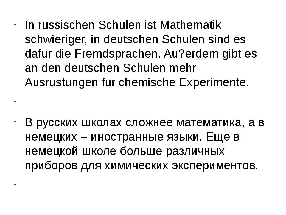 In russischen Schulen ist Mathematik schwieriger, in deutschen Schulen sind e...