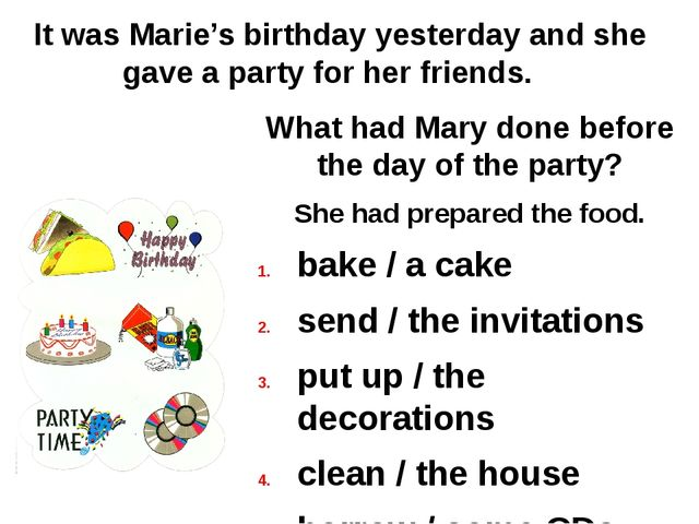 It was Marie's birthday yesterday and she gave a party for her friends. What...