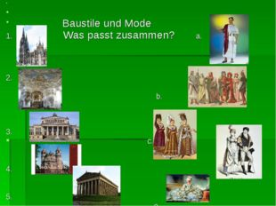 Baustile und Mode 1. Was passt zusammen? a. 2. b. 3. c. 4. d 5. e.