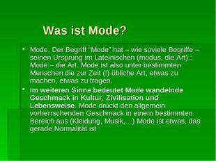 """Was ist Mode? Mode. Der Begriff """"Mode"""" hat – wie soviele Begriffe – seinen U"""