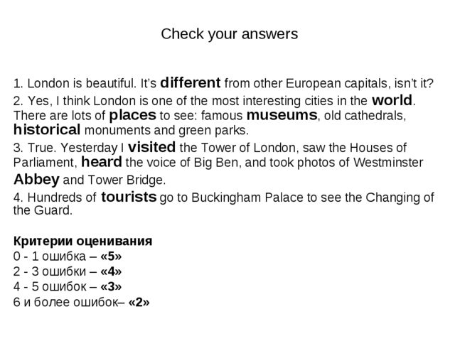 Check your answers 1. London is beautiful. It's different from other European...