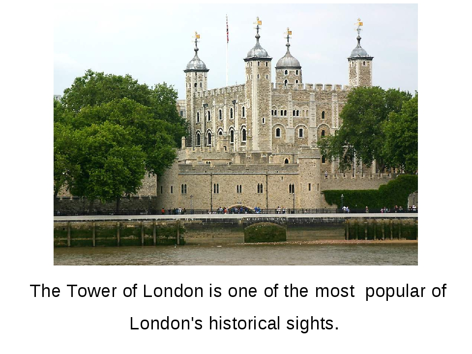 The Tower of London is one of the most popular of London's historical sights.
