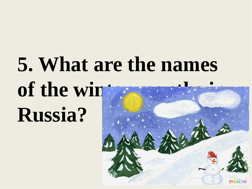 5. What are the names of the winter months in Russia?