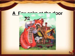 A Fox asks at the door