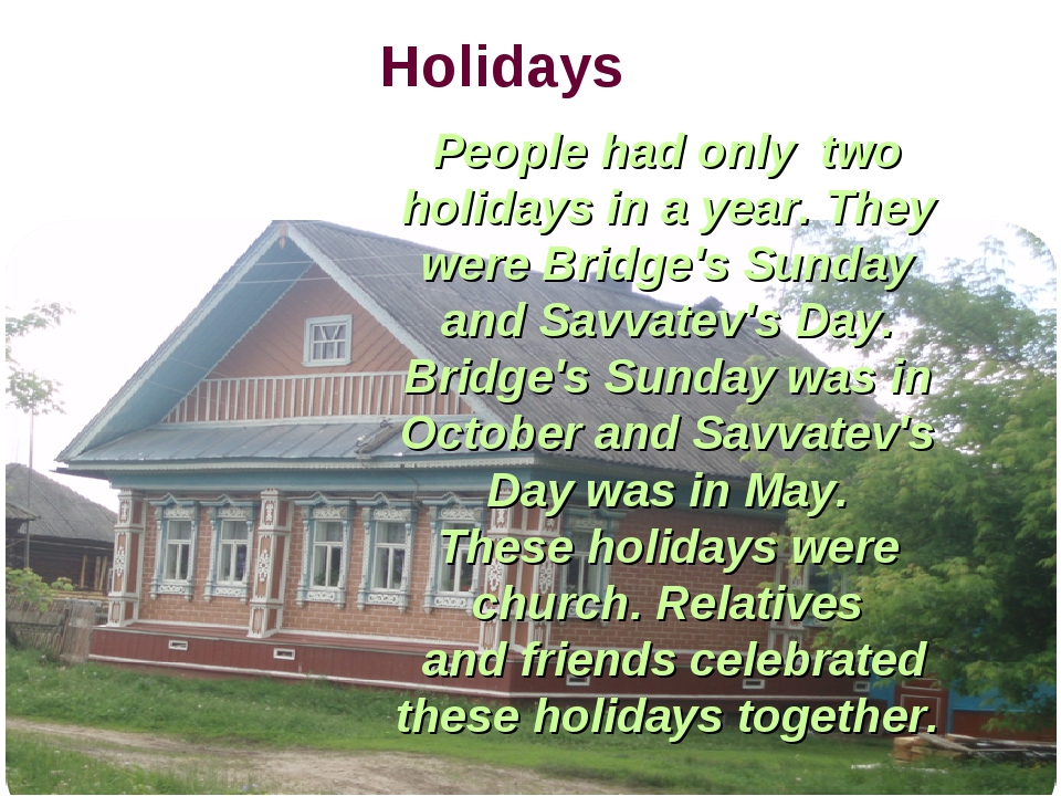 Holidays People had only two holidays in a year. They were Bridge's Sunday an...