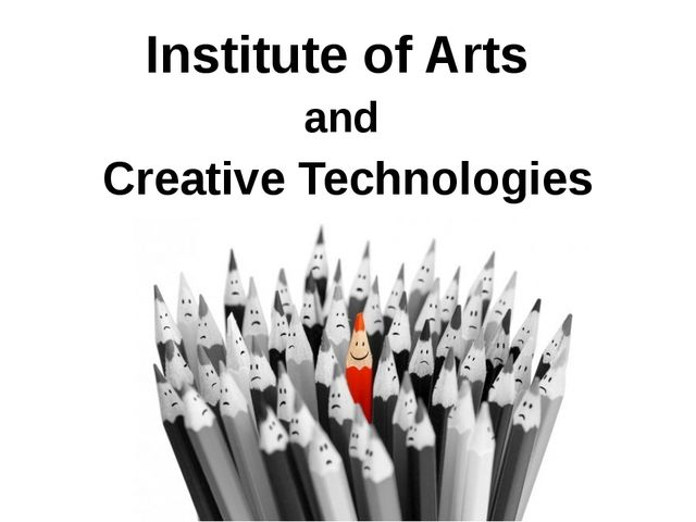 Institute of Arts and Creative Technologies