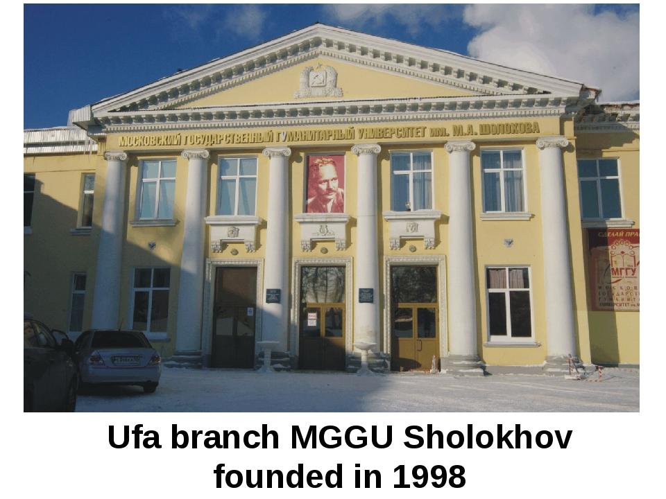 Ufa branch MGGU Sholokhov founded in 1998
