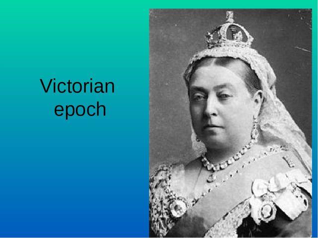 Victorian epoch