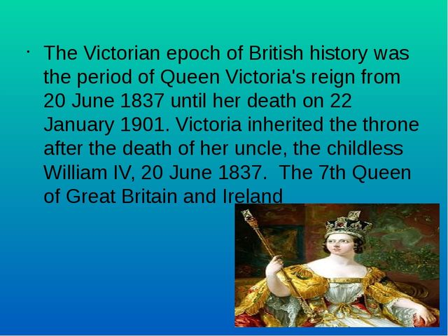 The Victorian epoch of British history was the period of Queen Victoria's rei...