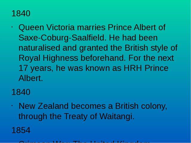 1840 Queen Victoria marries Prince Albert of Saxe-Coburg-Saalfield. He had be...