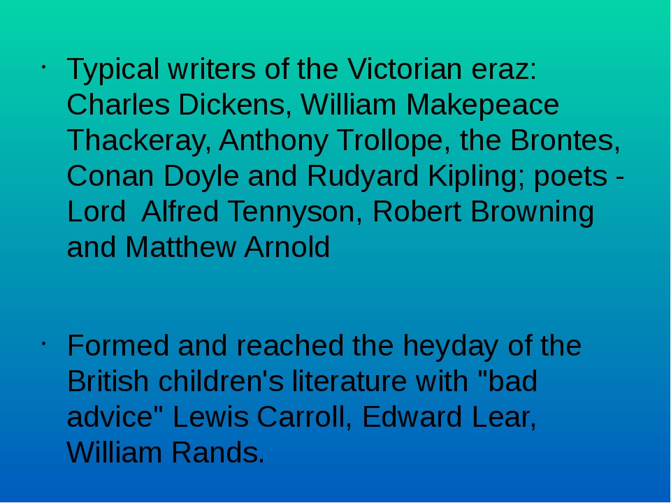Typical writers of the Victorian eraz: Charles Dickens, William Makepeace Tha...