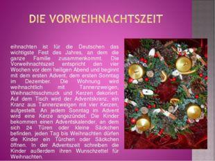 Weihnachten ist für die Deutschen das wichtigste Fest des Jahres, an dem die
