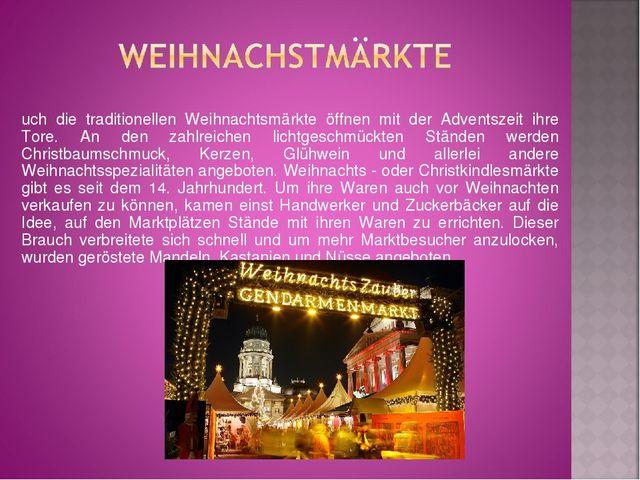 Auch die traditionellen Weihnachtsmärkte öffnen mit der Adventszeit ihre Tore...