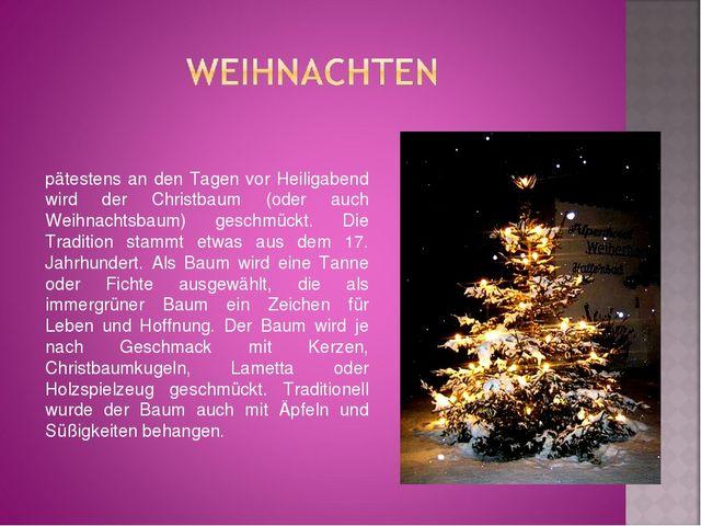 Spätestens an den Tagen vor Heiligabend wird der Christbaum (oder auch Weihna...