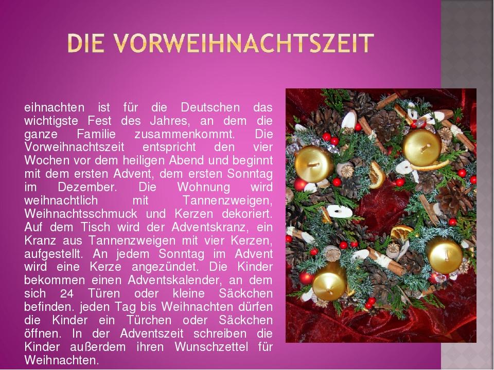 Weihnachten ist für die Deutschen das wichtigste Fest des Jahres, an dem die...