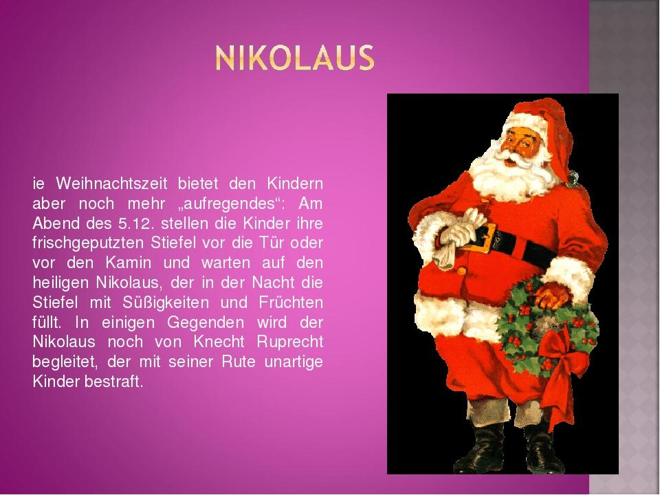 """Die Weihnachtszeit bietet den Kindern aber noch mehr """"aufregendes"""": Am Abend..."""