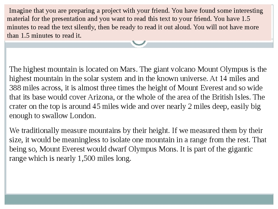 The highest mountain is located on Mars. The giant volcano Mount Olympus is...