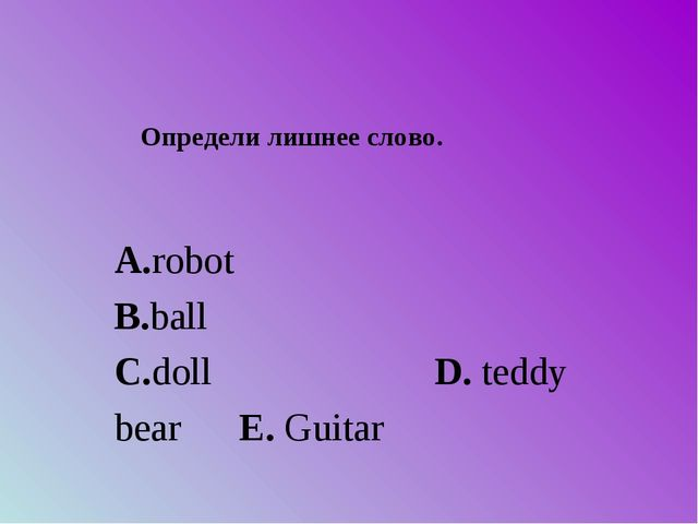 A.robot B.ball C.doll...