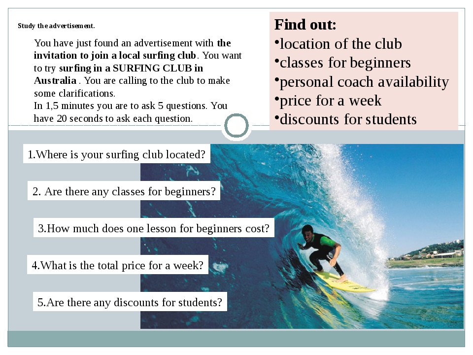 Study the advertisement. Find out: location of the club classes for beginner...
